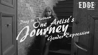 Drag In Vietnam: One Artist's Journey In Gender Expression