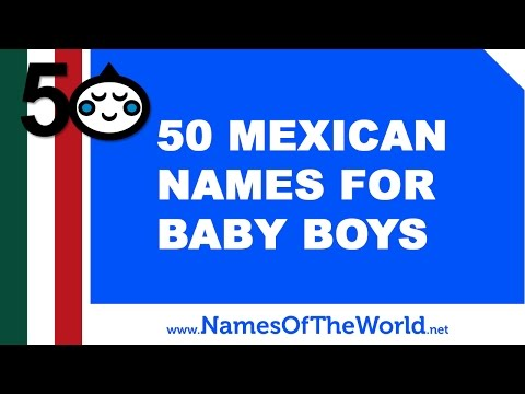 50 Mexican names for baby boys -  the best baby names - www.namesoftheworld.net