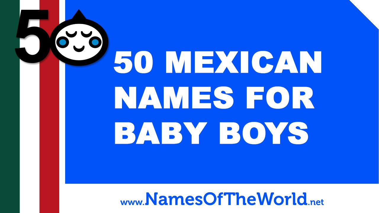 50 Mexican Names For Baby Boys