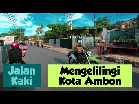 Jalan Kaki ~ KUDAMATI - TALAKE - LAPANGAN MERDEKA - TRIKORA   Suasana Kota Ambon 2021