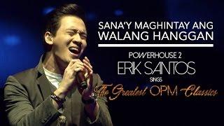 hEartSongs by Erik Santos Presents Sana'y Maghintay Ang Walang Hanggan