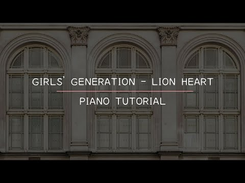 Girls' Generation (소녀시대) - Lion Heart (Piano Tutorial)