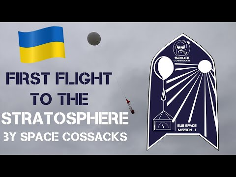 First High-altitude Balloon`s Flight To The Stratosphere By Space Cossacks (UKR)