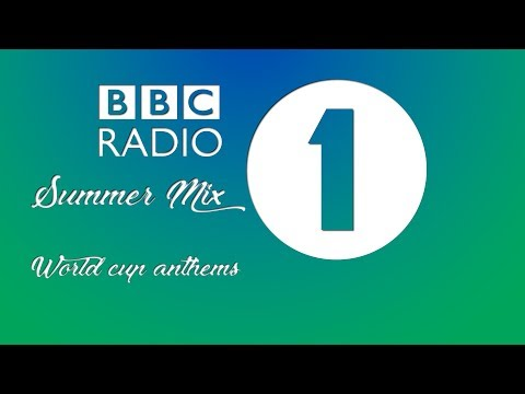 BBC Radio 1 Summer Mix - Greatest World Cup Anthems