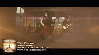 Stone Broken - Wait For You (Official Video)