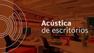 Acústica de Escritórios | AUDIUM