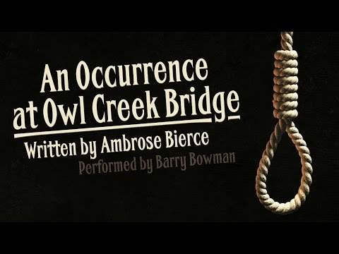 """An Occurrence at Owl Creek Bridge"" by Ambrose Bierce (classic horror tale featuring Barry Bowman)"