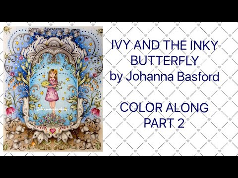 IVY AND THE INKY BUTTERFLY by Johanna Basford - prismacolor pencils - color along PART 2