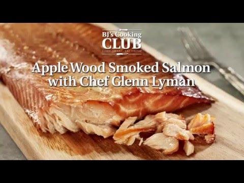 BJ's Cooking Club:  Applewood Smoked Salmon With Chef Glenn Lyman