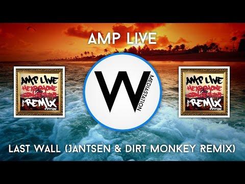 Amp Live - Last Wall (Jantsen & Dirt Monkey Remix)