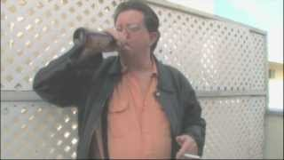Drinking Beer and Smoking Cigarettes -by Jon LaJoie starring me