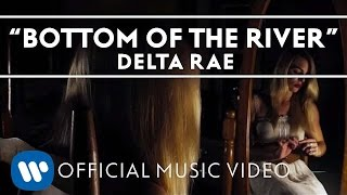 Watch Delta Rae Bottom Of The River video