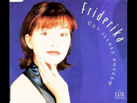 Friderika - Úgy illesz hozzám (audio, 1996)