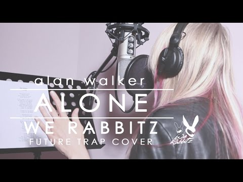 ALAN WALKER - Alone (WE RABBITZ Future Trap Cover Remix)