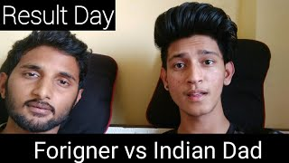 Result Day / Foreigner vs Indian Dad