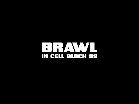 Brawl in Cell Block 99  HD   UPInl