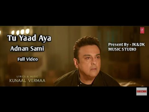 Tu Yaad Aya Adnan Sami Full Sad Song Hd  Adnan Sami New Song  Tu Yaad Aya Latest Song 2020