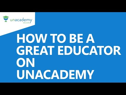 How to be a Great Educator on Unacademy