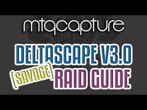 Deltascape V3.0 (Savage) Guide