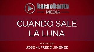 Karaokanta - José Alfredo Jiménez - Cuando sale la luna