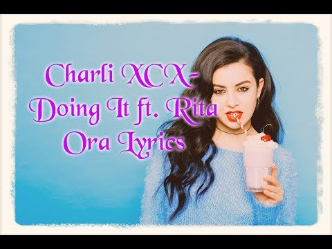 Charli XCX - Doing It ft.Rita Ora [Official Lyrics Video]