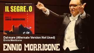 Ennio Morricone - Dal mare - Alternate Version Not Used - Il Segreto (1974)