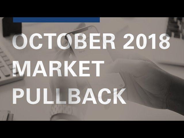 October 2018 Market Pullback