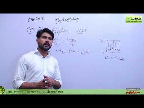 FSC Physics book 2 Ch 12,Electron Volt-Physics Chapter 12 Electrostatics-2nd year Physics