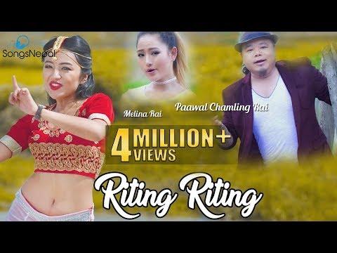 Riting Riting - Paawal Chamling Rai & Melina Rai Ft. Alisha Rai | New Nepali Lok Pop Song 2017