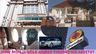 How Rich is Bola Ahmed Tinubu? ► All Tinubu