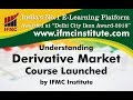 Understanding Derivative Markets ll IFMC institute ll Futures and Options ll