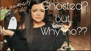 Ghosted? 👻 But Why?|pick A Card Tarot Reading