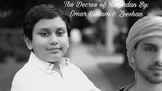 The Decree Of Ramadan Recited By: Omar Hisham Al Arabi And Zeeshan Ahmed