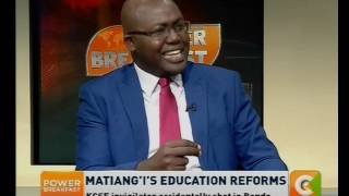 Power Breakfast News Review:  Matiang'i Education Reforms