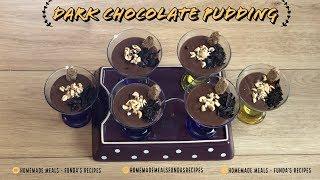 Dark Chocolate Pudding | Homemade Meals