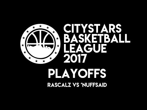 CityStars Basketball Playoffs: Rascalz vs 'NuffSaid
