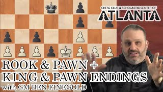 Rook and Pawn Endings and King and Pawn Endings, with GM Ben Finegold