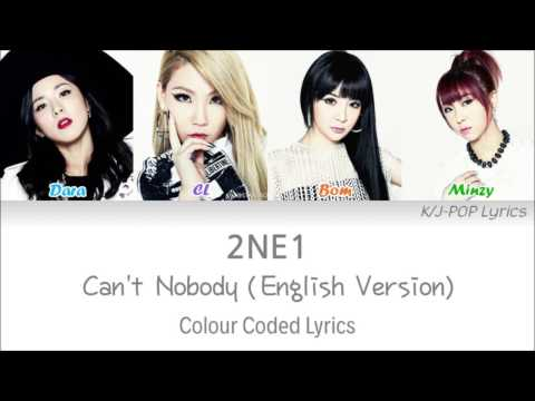 2NE1 투애니원  Cant Nobody English Ver Colour Coded Lyrics