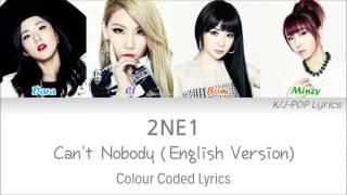 2NE1 (투애니원) - Can't Nobody (English Ver.) Colour Coded Lyrics