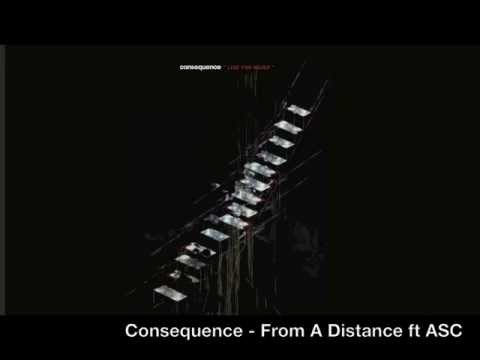 Consequence - From A Distance ft ASC