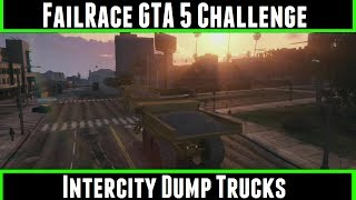 FailRace Gta 5 Challenge InterCity Dump Trucks