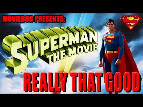 Really That Good: SUPERMAN (1978)