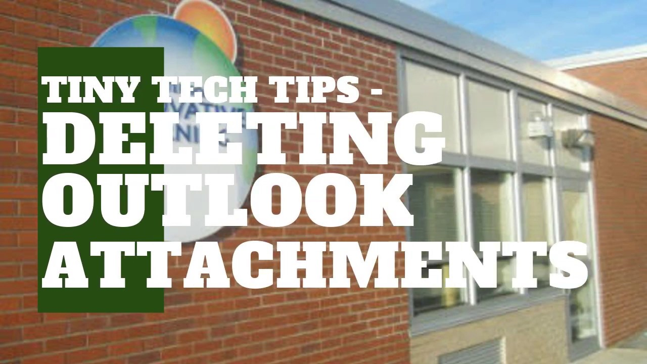 Download Tiny Tech Tips -  Deleting Outlook Attachments