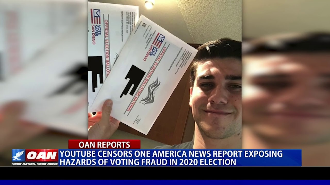 YouTube censors OAN report exposing hazards of voting fraud in 2020 election
