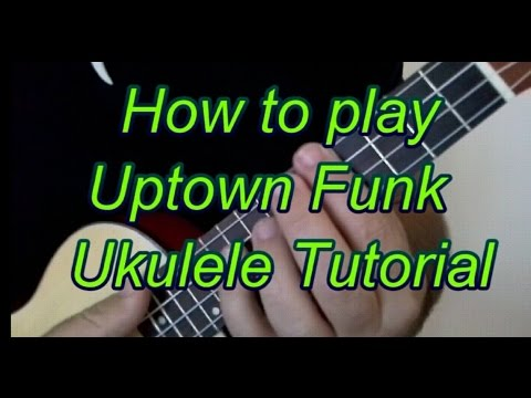 How to play Uptown Funk by Bruno Mars ukulele tutorial