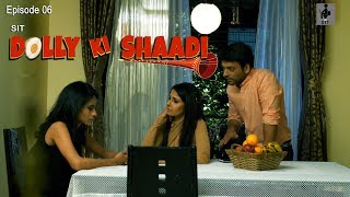 SIT | DOLLY KI SHAADI | S1 E6 | The Finale
