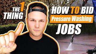 HOW TO BID PRESSURE WASHING JOBS - No Way To Lose - REVEALED