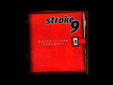 Stroke 9  Make It Last