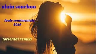 alain souchon foule sentimentale 2019 (oriental remix)