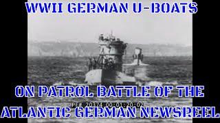 WWII GERMAN U-BOATS ON PATROL  BATTLE OF THE ATLANTIC  GERMAN NEWSREEL  20374
